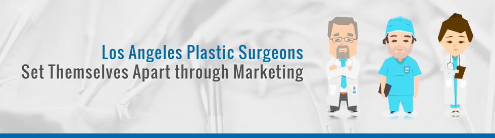 Los-Angeles-Plastic-Surgeons-Set-Themselves-Apart-through-Marketing