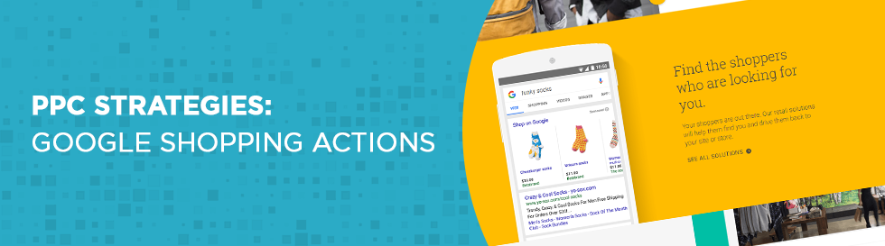 PPC Strategies: Google Shopping Actions