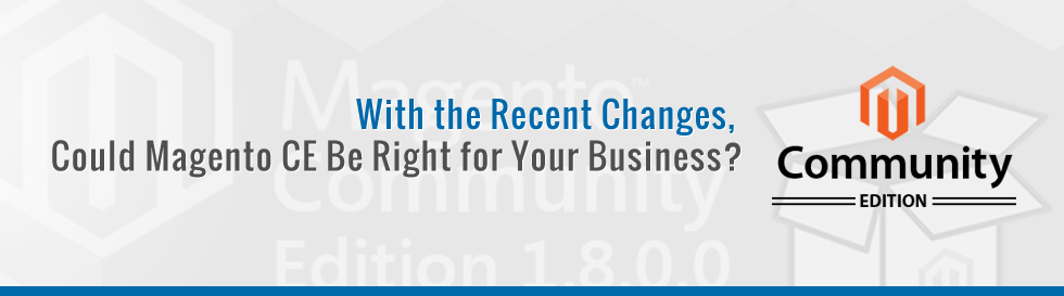 With-the-Recent-Changes-Could-Magento-CE-Be-Right-for-Your-Business