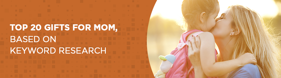 Top 20 Gifts for Moms   SEO Strategy For Ecommerce Websites