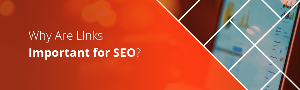 Why Are Links Important for SEO?